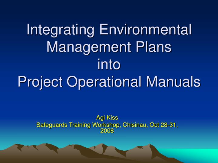 integrating environmental management plans into project operational manuals n.