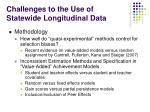 challenges to the use of statewide longitudinal data13
