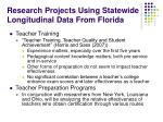 research projects using statewide longitudinal data from florida8