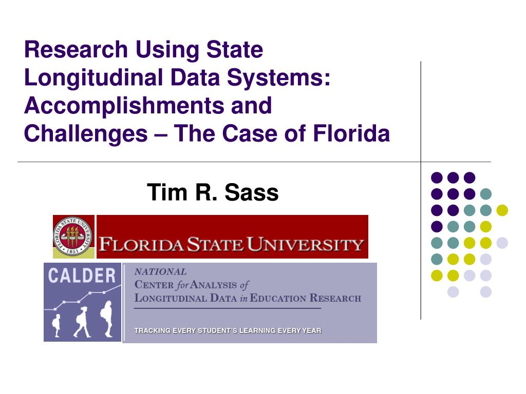 research using state longitudinal data systems accomplishments and challenges the case of florida l.