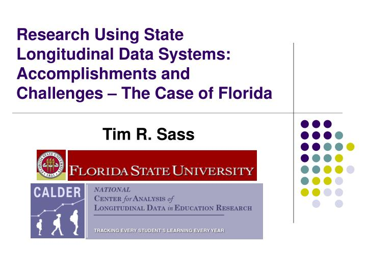 Research using state longitudinal data systems accomplishments and challenges the case of florida