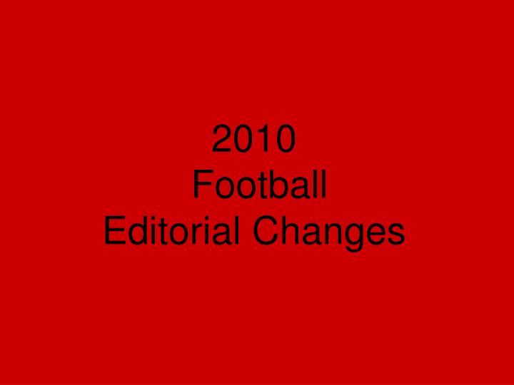 2010 football editorial changes n.