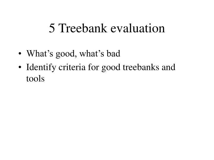 5 Treebank evaluation