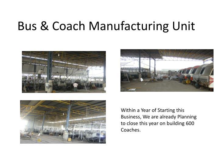 Bus & Coach Manufacturing Unit