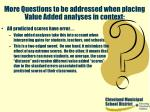 more questions to be addressed when placing value added analyses in context43