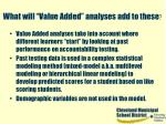what will value added analyses add to these29