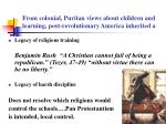 from colonial puritan views about children and learning post revolutionary america inherited a