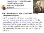 noah webster s political training limits of liberalism american spelling book on voting