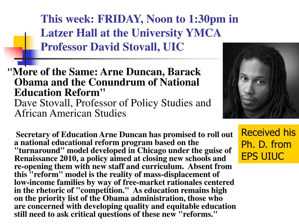 this week friday noon to 1 30pm in latzer hall at the university ymca professor david stovall uic l.