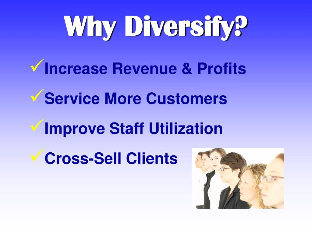Why Diversify?