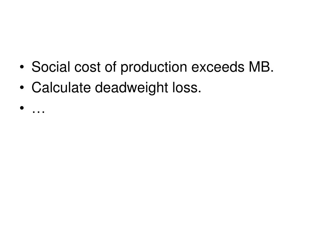 Social cost of production exceeds MB.