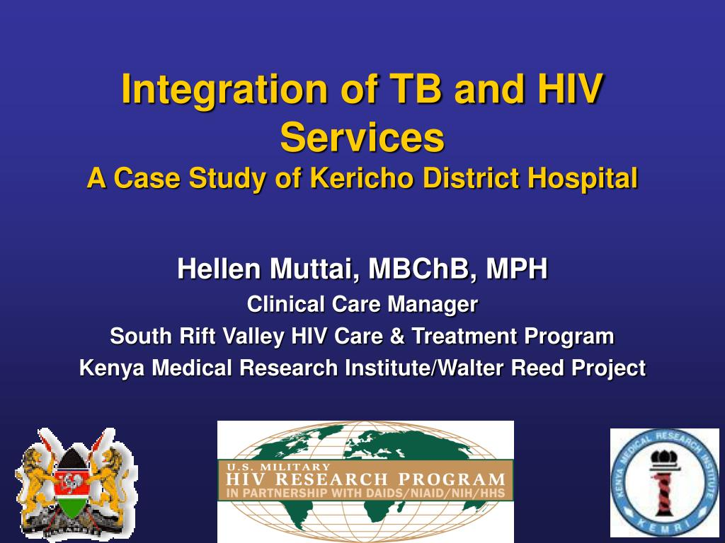 integration of tb and hiv services a case study of kericho district hospital l.
