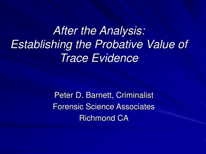 after the analysis establishing the probative value of trace evidence n.