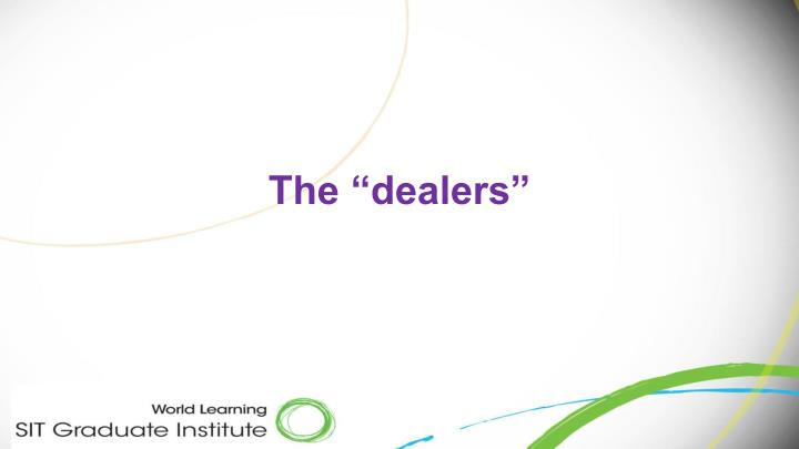 """The """"dealers"""""""