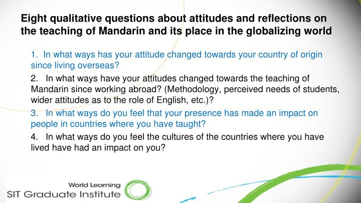 Eight qualitative questions about attitudes and reflections on the teaching of Mandarin and its place in the globalizing world