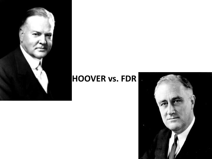 a discussion hoover v roosevelt That's exactly what herbert hoover tried to do with roosevelt days before the 1932 election, hoover attacked roosevelt's inchoate new deal.