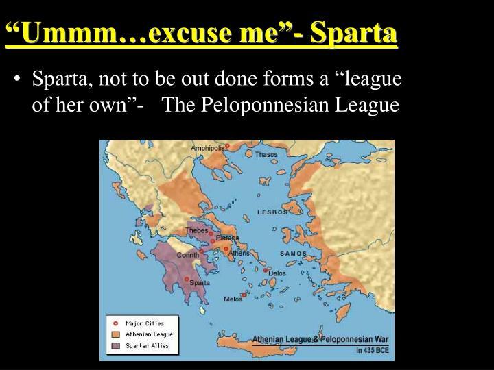 """""""Ummm…excuse me""""- Sparta"""