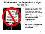 elimination of no engine brake signs has benefits