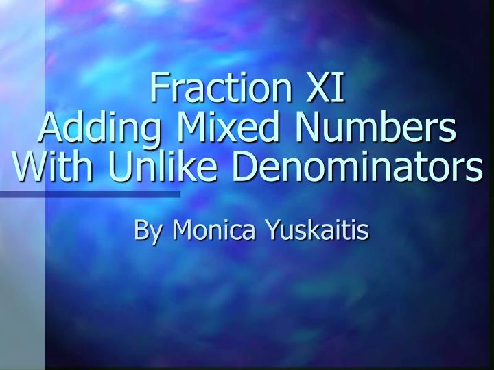 fraction xi adding mixed numbers with unlike denominators n.