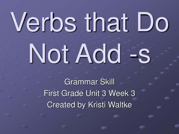 Verbs that do not add s