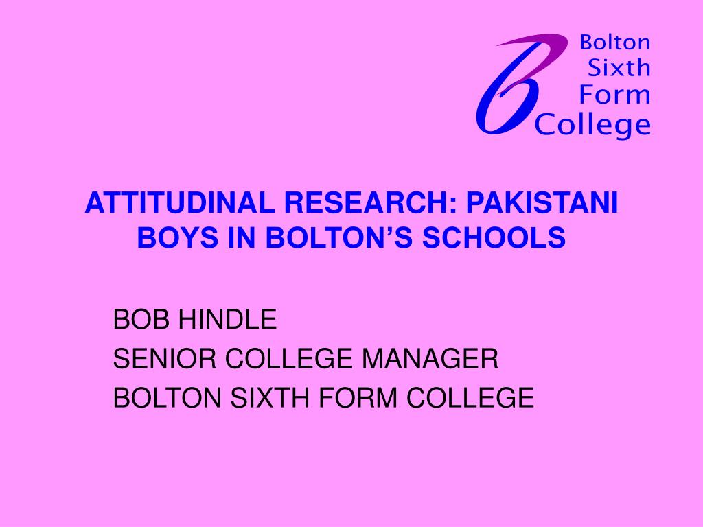 attitudinal research pakistani boys in bolton s schools l.