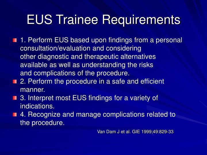 EUS Trainee Requirements
