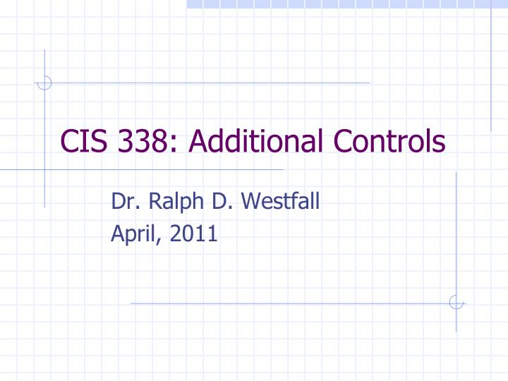 Cis 338 additional controls