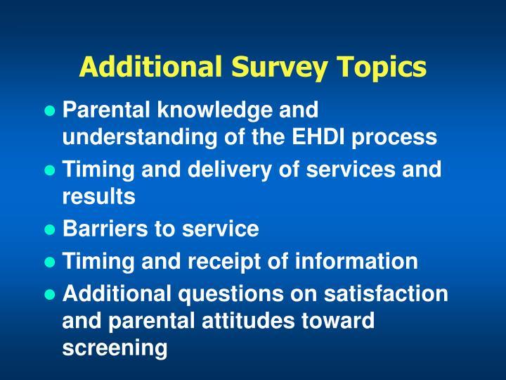 Additional Survey Topics