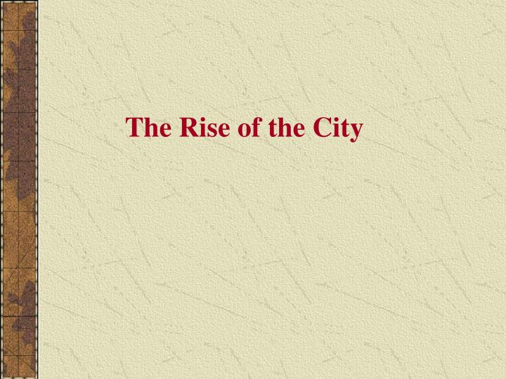 the rise of the city n.