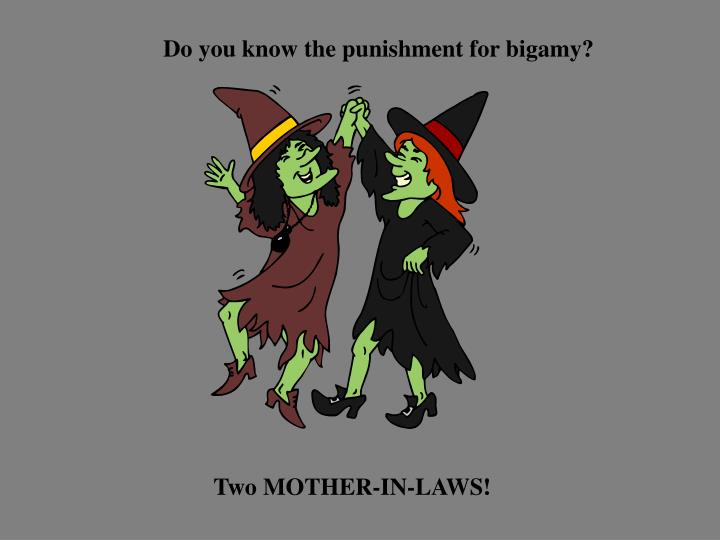 Do you know the punishment for bigamy?