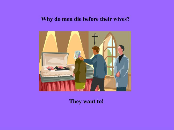 Why do men die before their wives?