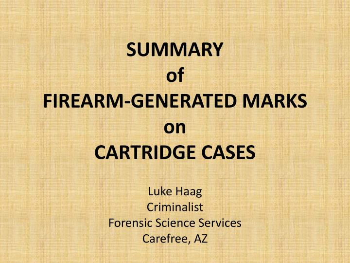 summary of firearm generated marks on cartridge cases n.