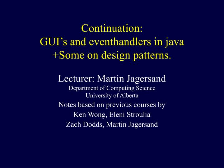 continuation gui s and eventhandlers in java some on design patterns n.