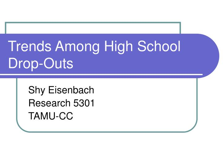 trends among high school drop outs n.