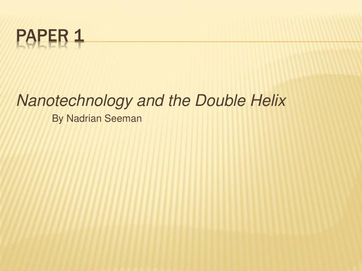 Nanotechnology and the Double Helix