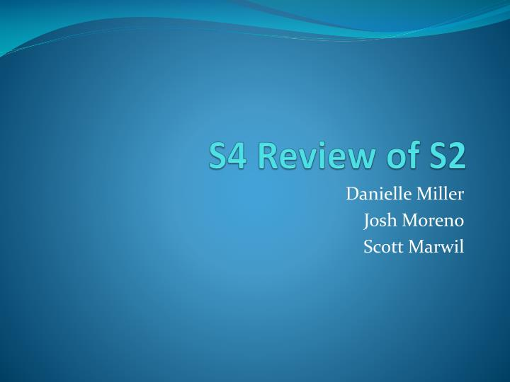 S4 Review of S2