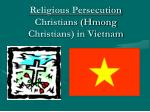 religious persecution christians hmong christians in vietnam