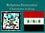 religious persecution christians in iraq
