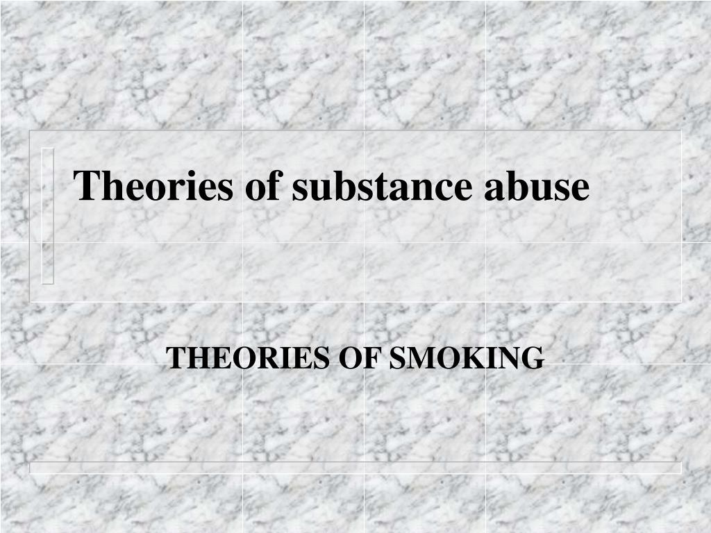 theories of substance abuse l.