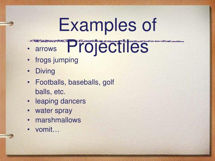 Examples of Projectiles