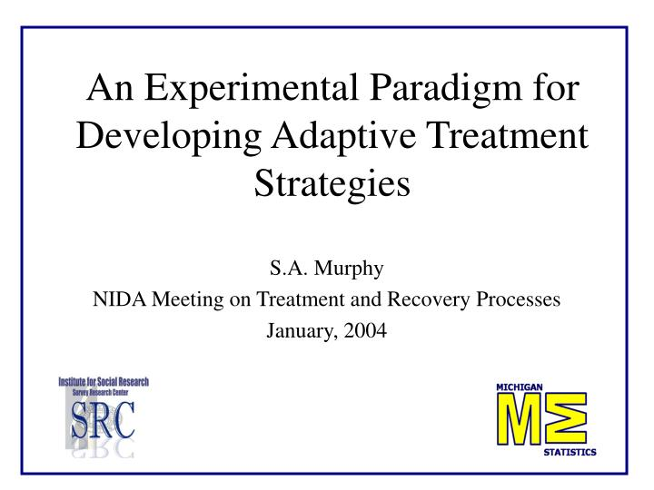 an experimental paradigm for developing adaptive treatment strategies n.