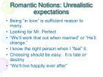 romantic notions unrealistic expectations
