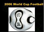 2006 world cup football