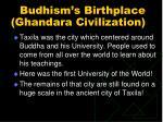 budhism s birthplace ghandara civilization