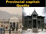 provincial capital quetta