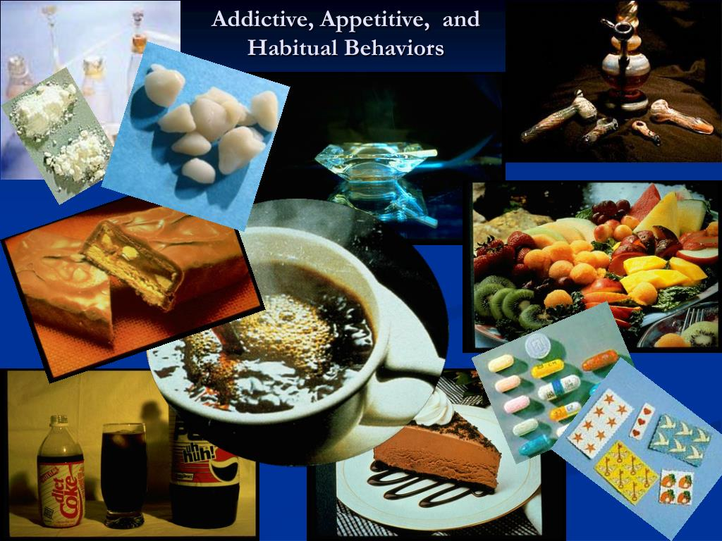 Addictive, Appetitive,  and Habitual Behaviors