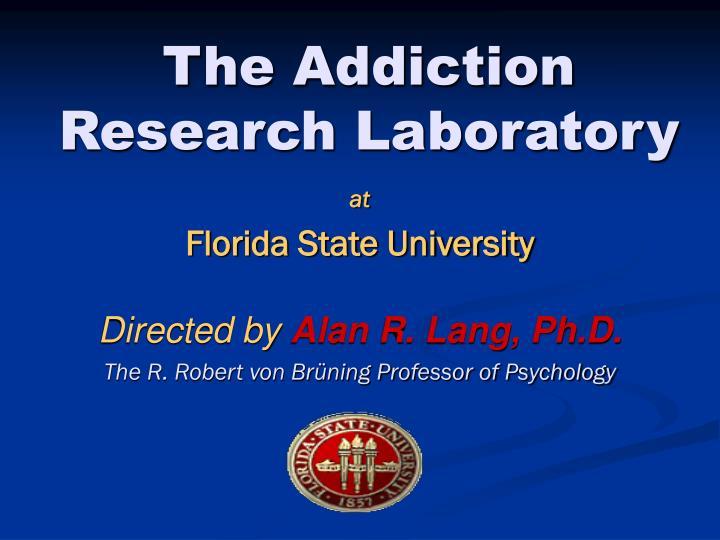 The addiction research laboratory