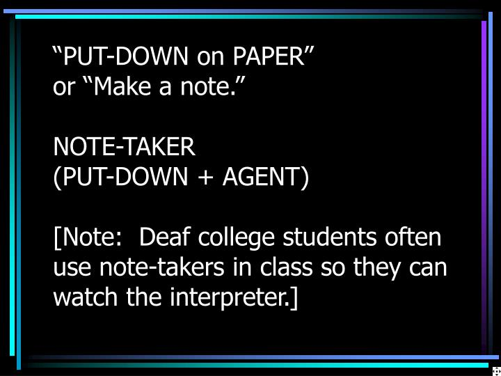"""PUT-DOWN on PAPER"""