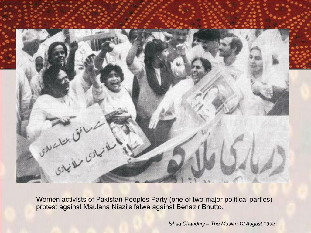 Women activists of Pakistan Peoples Party (one of two major political parties) protest against Maulana Niazi's fatwa against Benazir Bhutto.