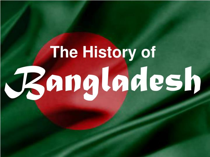 PPT - The History of Bangladesh PowerPoint Presentation, free ...